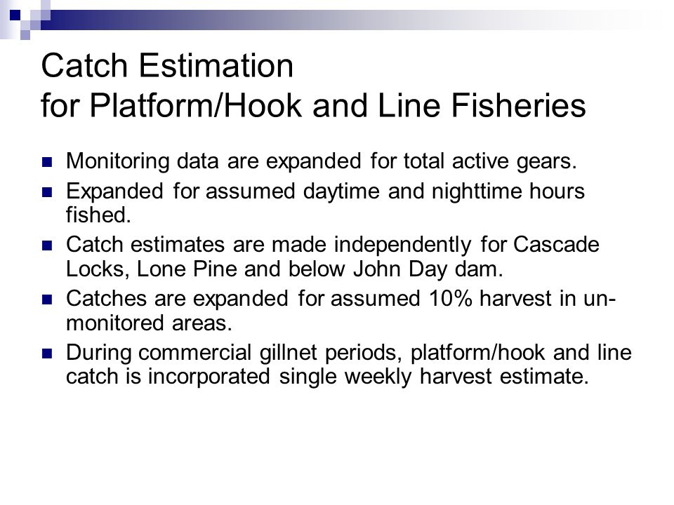 Catch Estimation for Platform/Hook and Line Fisheries Monitoring data are expanded for total active gears.
