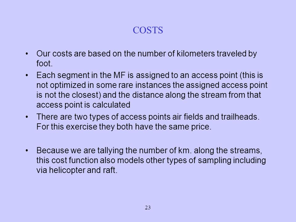 23 COSTS Our costs are based on the number of kilometers traveled by foot.