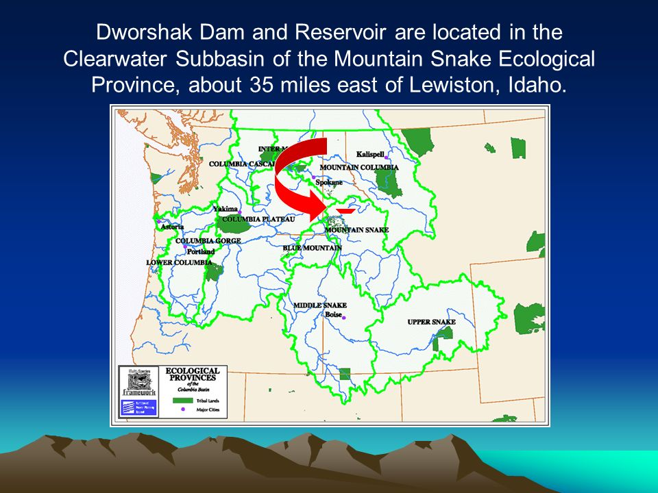 Dworshak Dam and Reservoir are located in the Clearwater Subbasin of the Mountain Snake Ecological Province, about 35 miles east of Lewiston, Idaho.