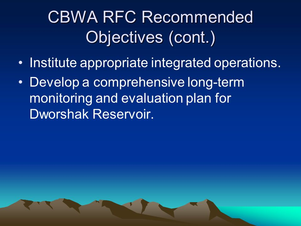 CBWA RFC Recommended Objectives (cont.) Institute appropriate integrated operations.
