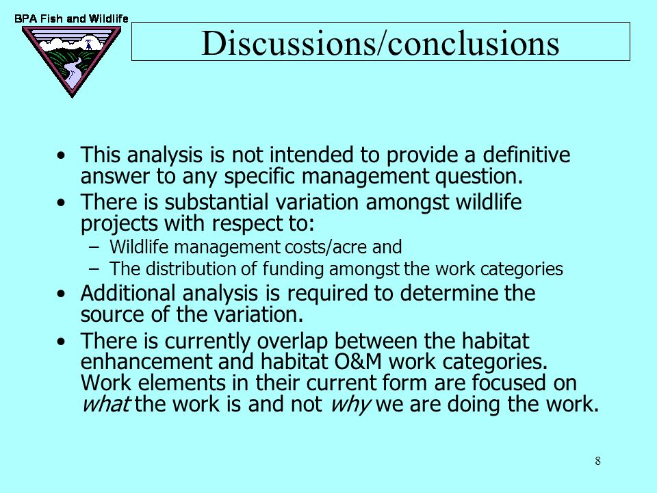8 Discussions/conclusions This analysis is not intended to provide a definitive answer to any specific management question. There is substantial varia