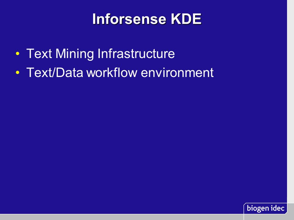 Inforsense KDE Text Mining Infrastructure Text/Data workflow environment