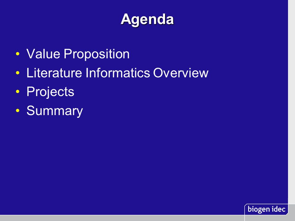 Agenda Value Proposition Literature Informatics Overview Projects Summary