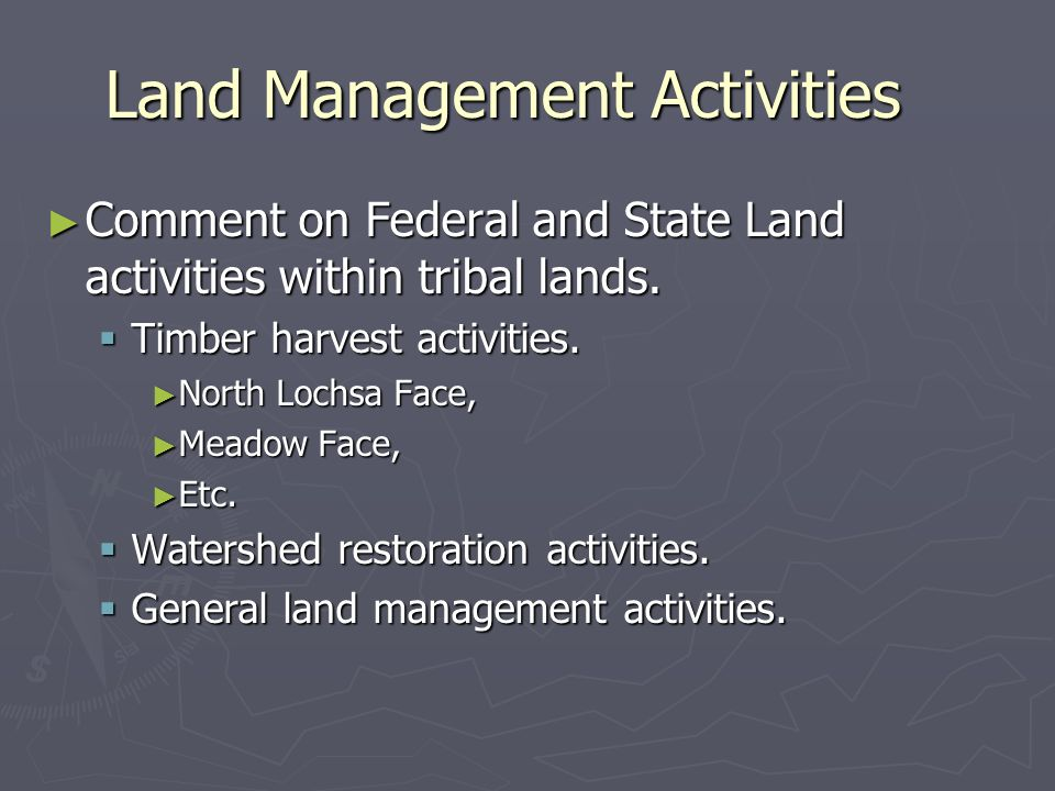 Land Management Activities Comment on Federal and State Land activities within tribal lands. Comment on Federal and State Land activities within triba