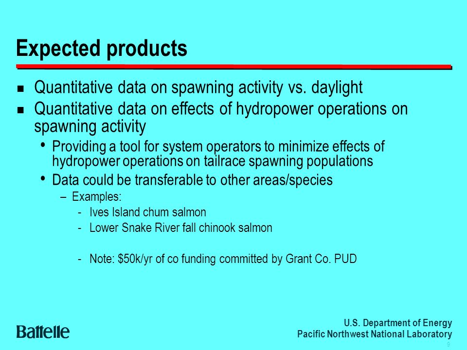 U.S. Department of Energy Pacific Northwest National Laboratory 9 n Quantitative data on spawning activity vs. daylight n Quantitative data on effects