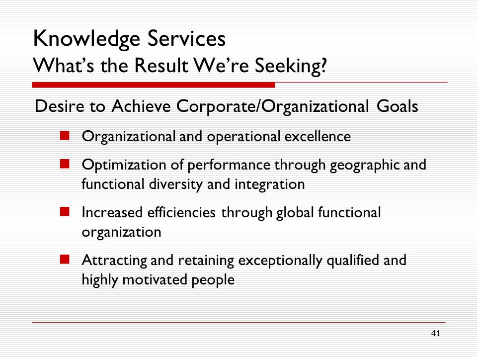 41 Knowledge Services Whats the Result Were Seeking.