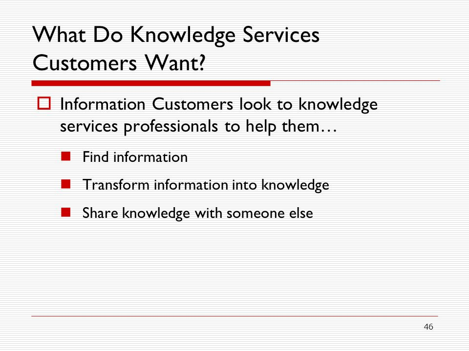 46 What Do Knowledge Services Customers Want.