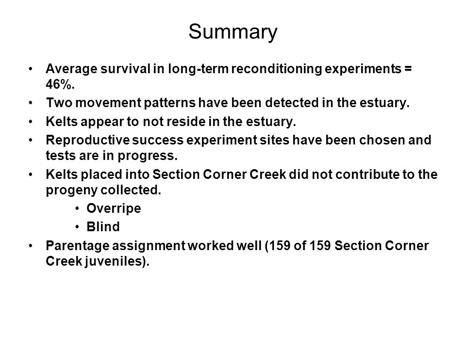 Summary Average survival in long-term reconditioning experiments = 46%.