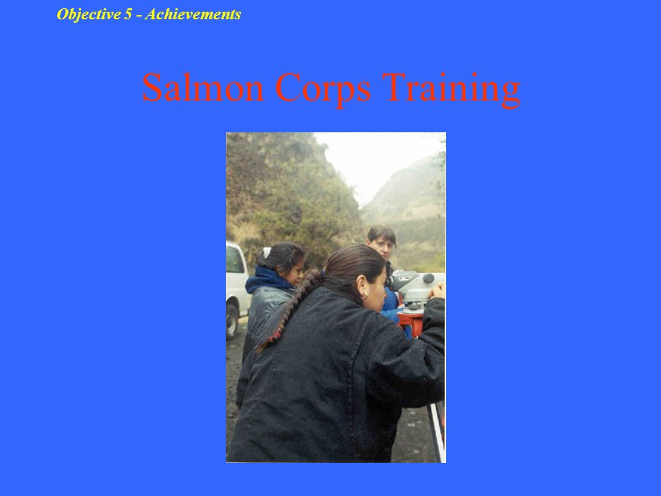 Salmon Corps Training Objective 5 - Achievements
