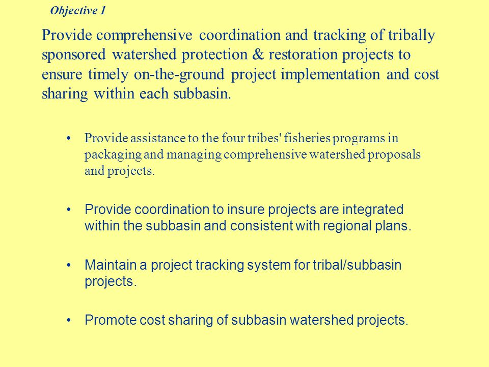 Support and develop tribally sponsored efforts in public outreach and education for subbasin watershed restoration and protection projects.