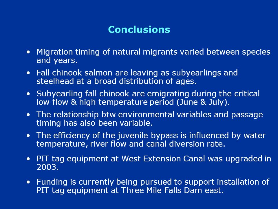 Conclusions Migration timing of natural migrants varied between species and years. Fall chinook salmon are leaving as subyearlings and steelhead at a