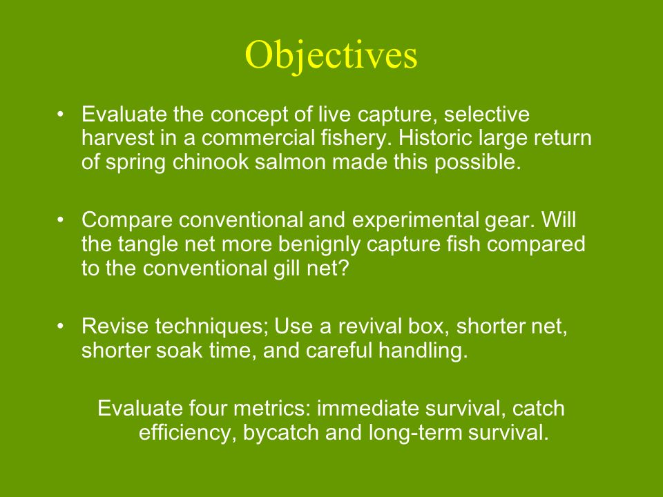 Evaluate the concept of live capture, selective harvest in a commercial fishery.