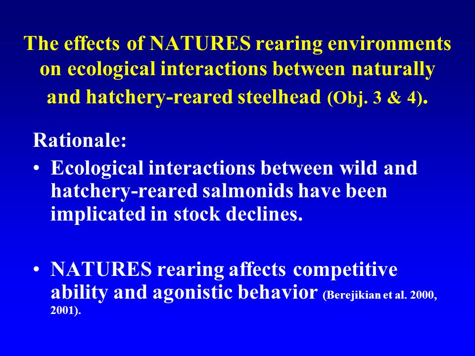 The effects of NATURES rearing environments on ecological interactions between naturally and hatchery-reared steelhead (Obj.