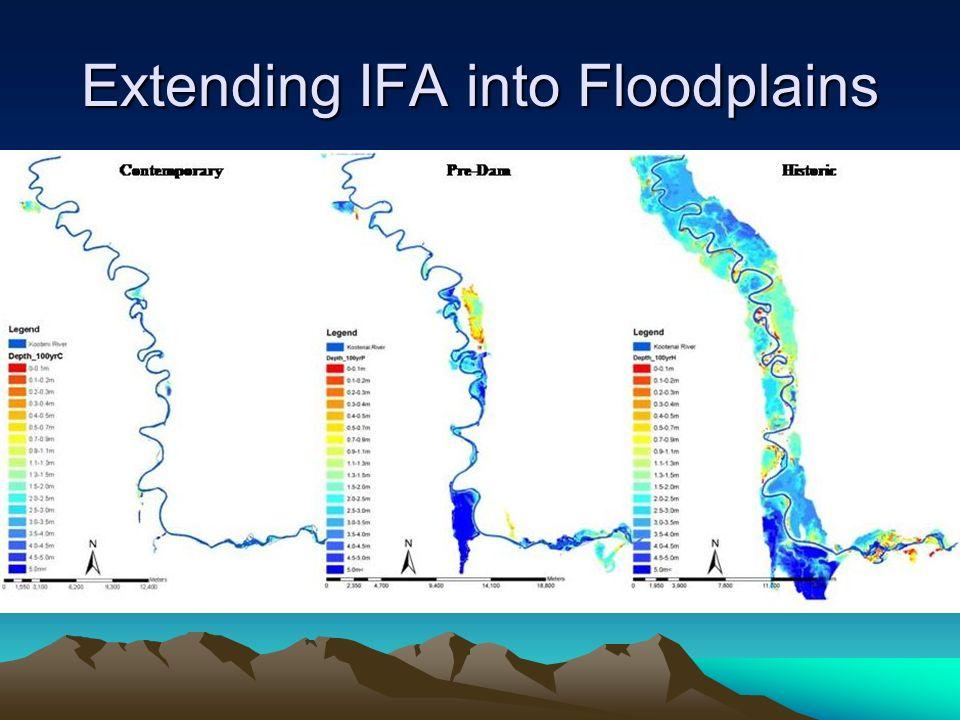Extending IFA into Floodplains