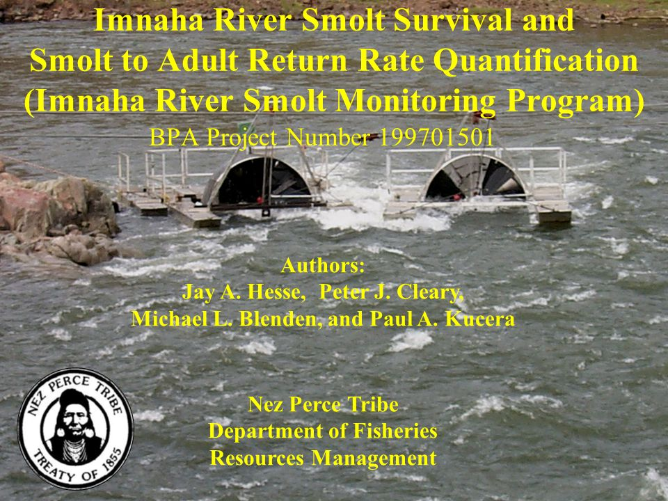 Imnaha River Smolt Survival and Smolt to Adult Return Rate Quantification (Imnaha River Smolt Monitoring Program) BPA Project Number 199701501 Nez Per