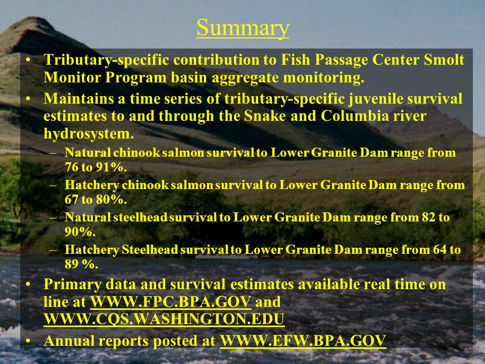 Summary Tributary-specific contribution to Fish Passage Center Smolt Monitor Program basin aggregate monitoring. Maintains a time series of tributary-