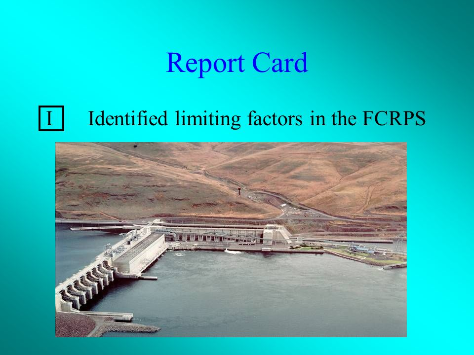 Report Card IIdentified limiting factors in the FCRPS