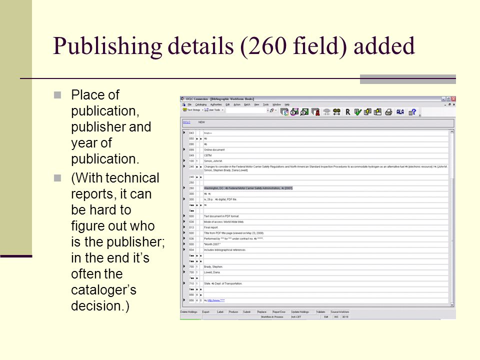 Publishing details (260 field) added Place of publication, publisher and year of publication. (With technical reports, it can be hard to figure out wh