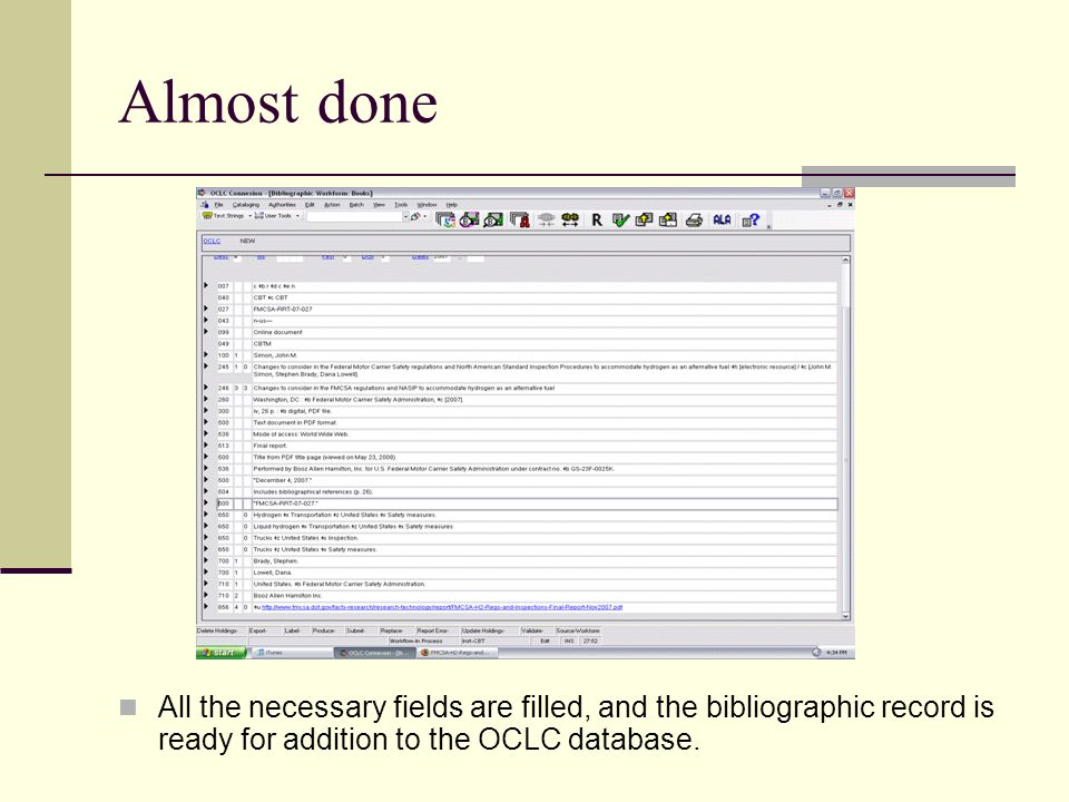 Almost done All the necessary fields are filled, and the bibliographic record is ready for addition to the OCLC database.