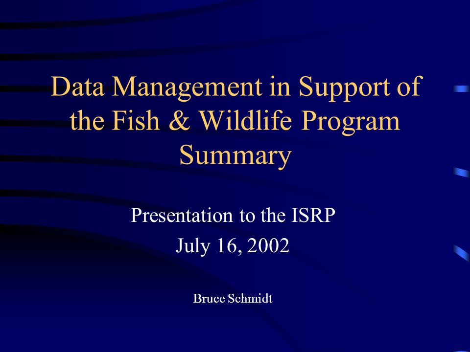 Presentation to the ISRP July 16, 2002 Bruce Schmidt