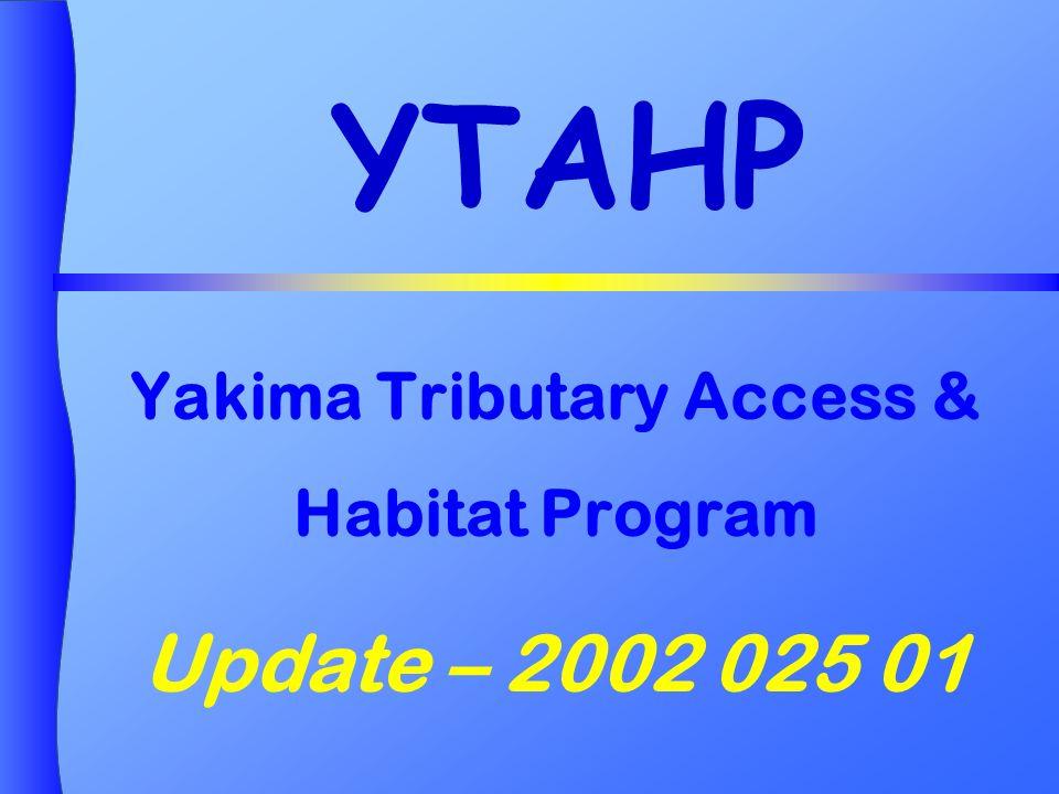 YTAHP Yakima Tributary Access & Habitat Program Update – 2002 025 01