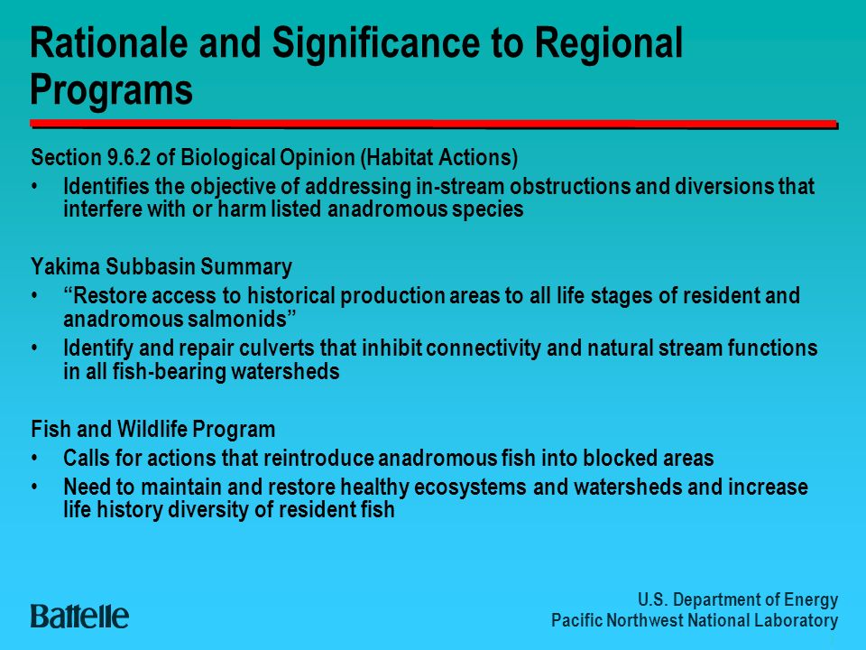 U.S. Department of Energy Pacific Northwest National Laboratory 3 Rationale and Significance to Regional Programs Section 9.6.2 of Biological Opinion