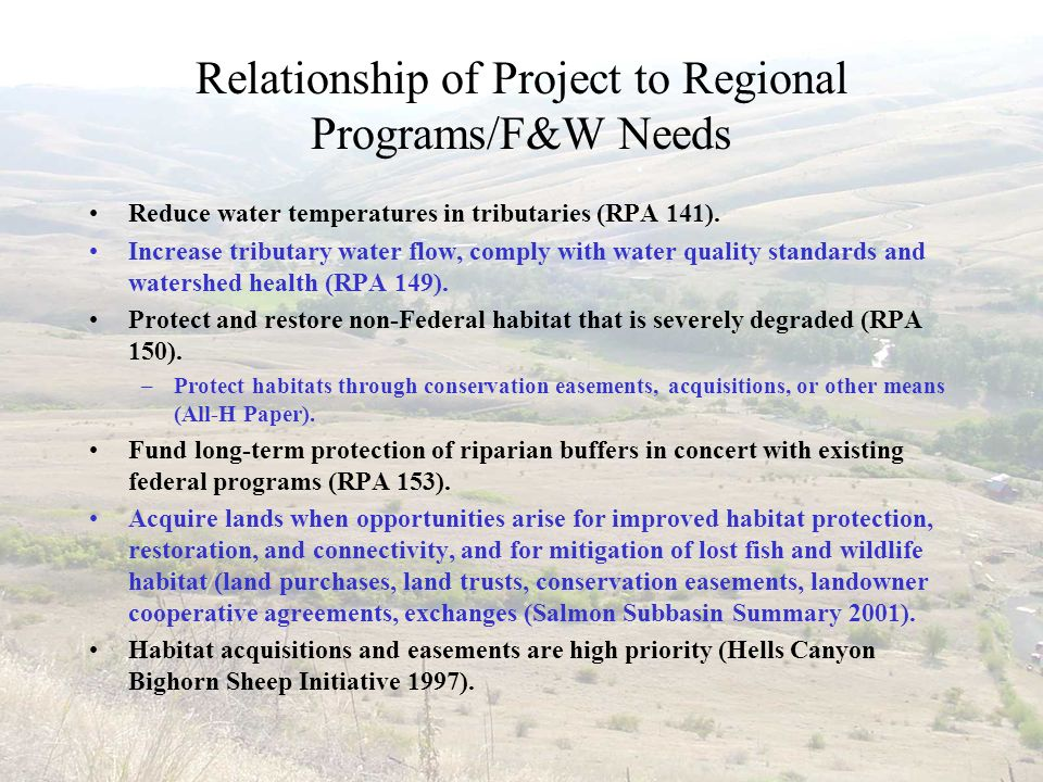 Relationship of Project to Regional Programs/F&W Needs Reduce water temperatures in tributaries (RPA 141).