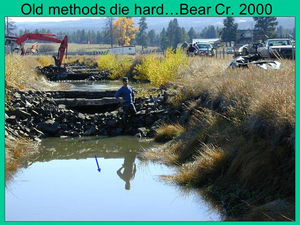Old methods die hard…Bear Cr. 2000