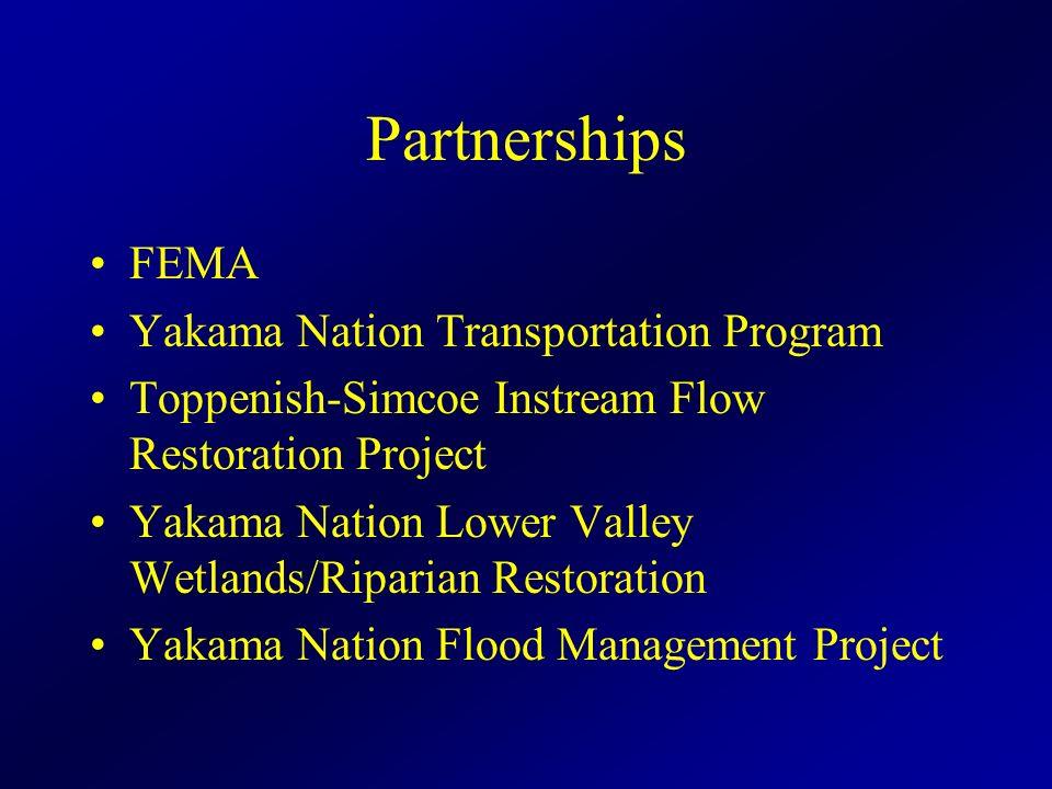 Partnerships FEMA Yakama Nation Transportation Program Toppenish-Simcoe Instream Flow Restoration Project Yakama Nation Lower Valley Wetlands/Riparian