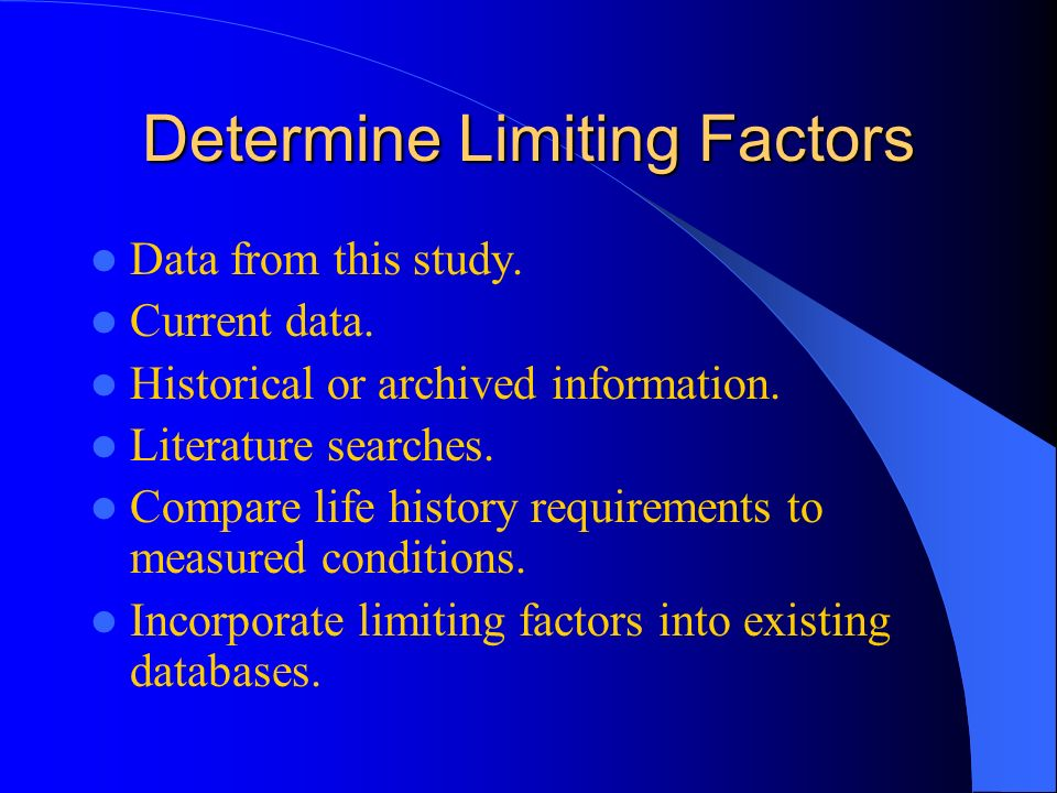 Determine Limiting Factors Data from this study. Current data.