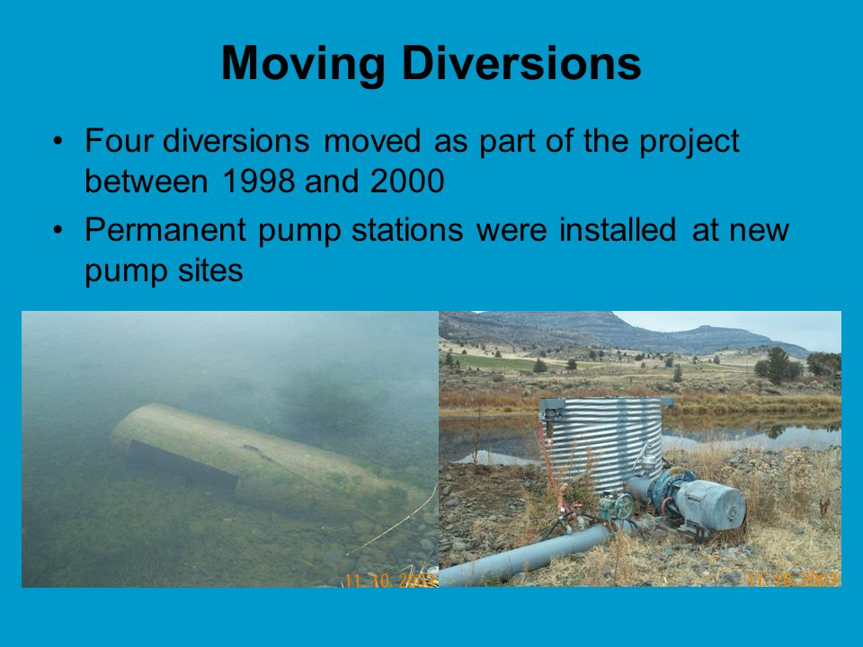 Moving Diversions Four diversions moved as part of the project between 1998 and 2000 Permanent pump stations were installed at new pump sites