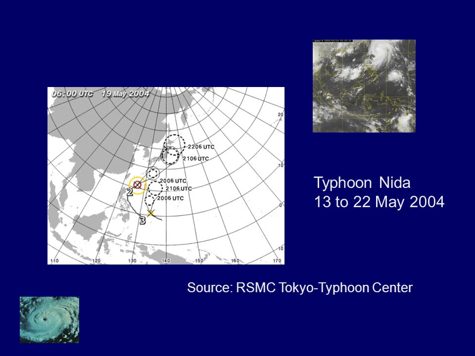 Typhoon Nida 13 to 22 May 2004 Source: RSMC Tokyo-Typhoon Center