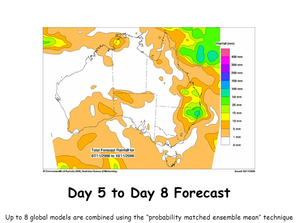 Day 5 to Day 8 Forecast Up to 8 global models are combined using the probability matched ensemble mean technique