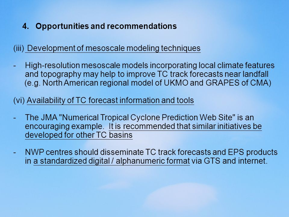 4. Opportunities and recommendations (iii) Development of mesoscale modeling techniques -High-resolution mesoscale models incorporating local climate