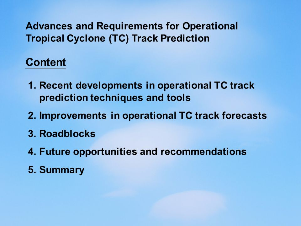 1.Recent developments in operational TC track prediction techniques and tools (a)Improvement in skill of NWP model (JMA & UKMO) JMA Global Model (i) 72-hr F/C error in 2001-2005 < 48-hr F/C error in 1991-1995 (ii) 5-year mean F/C error : 10-15% reduction between 1996-2000 and 2001-2005