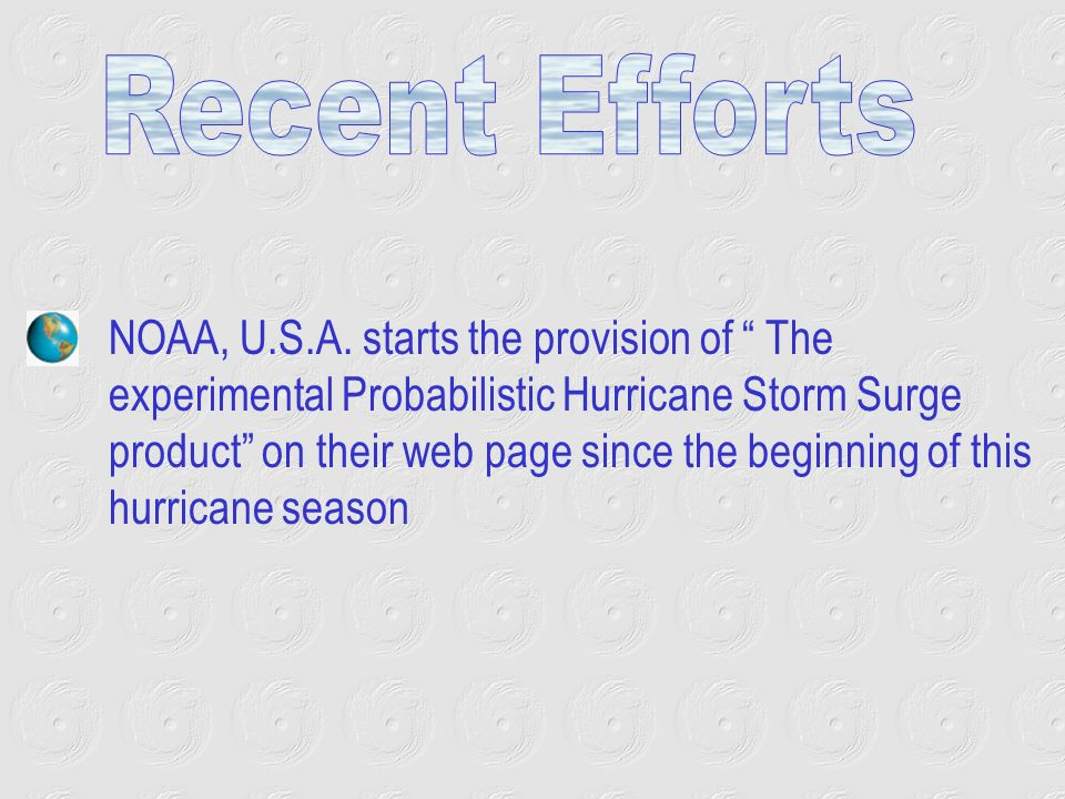 NOAA, U.S.A. starts the provision of The experimental Probabilistic Hurricane Storm Surge product on their web page since the beginning of this hurric