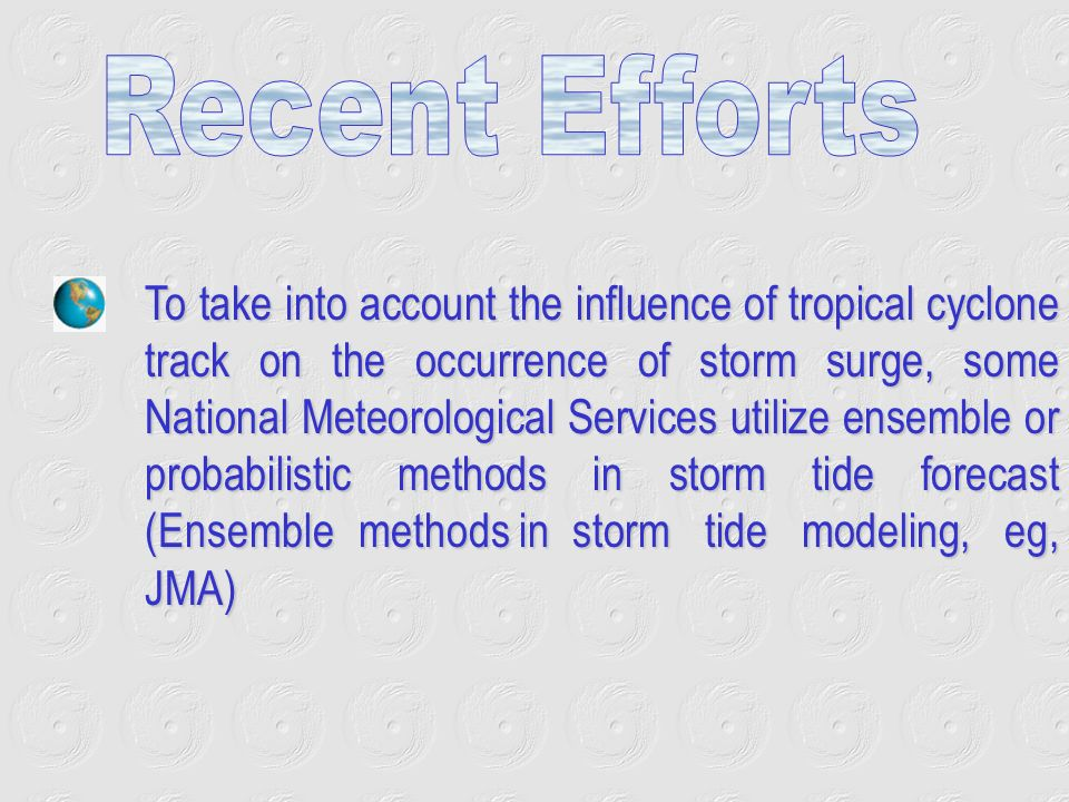 To take into account the influence of tropical cyclone track on the occurrence of storm surge, some National Meteorological Services utilize ensemble