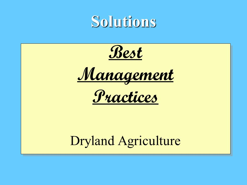 Solutions Best Management Practices Dryland Agriculture Best Management Practices Dryland Agriculture