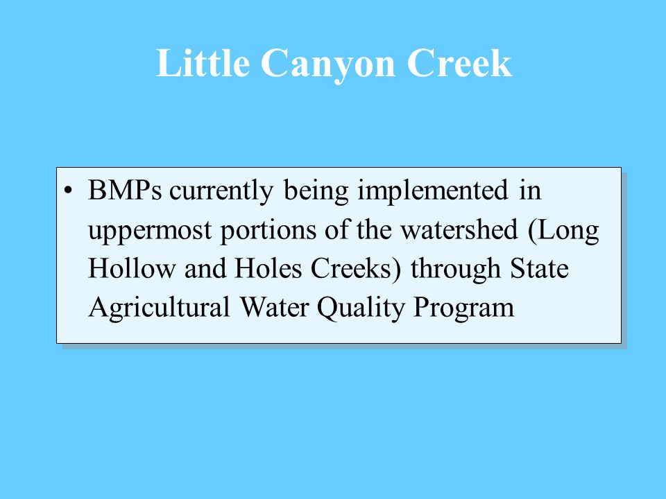 Little Canyon Creek BMPs currently being implemented in uppermost portions of the watershed (Long Hollow and Holes Creeks) through State Agricultural Water Quality Program