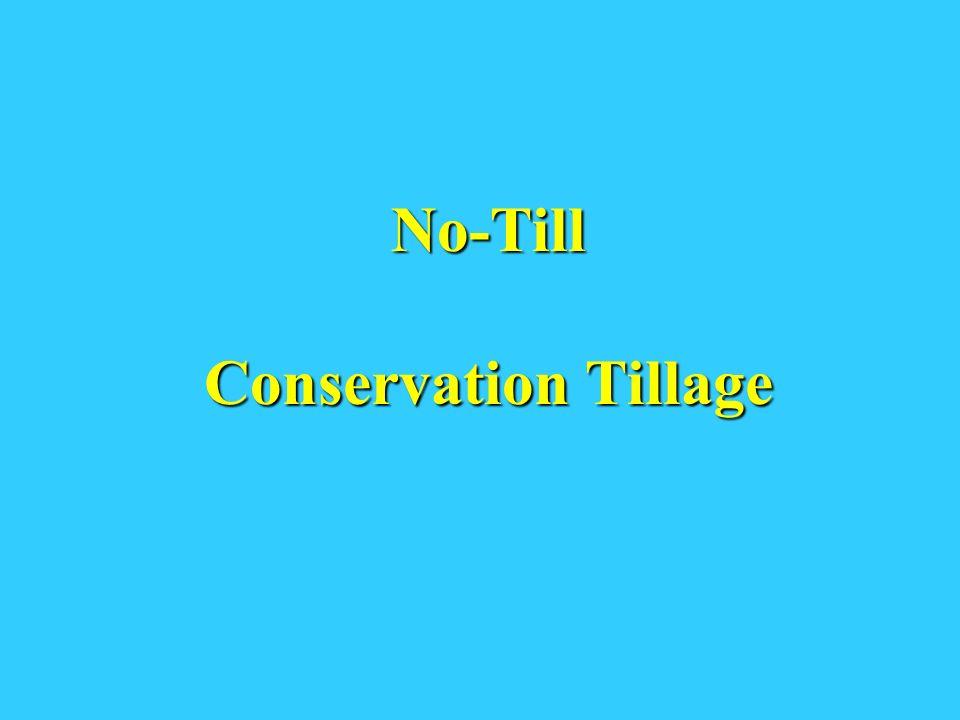 No-Till Conservation Tillage