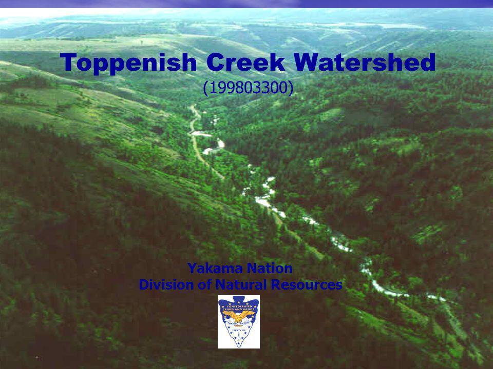 Toppenish Creek Watershed (199803300) Yakama Nation Division of Natural Resources
