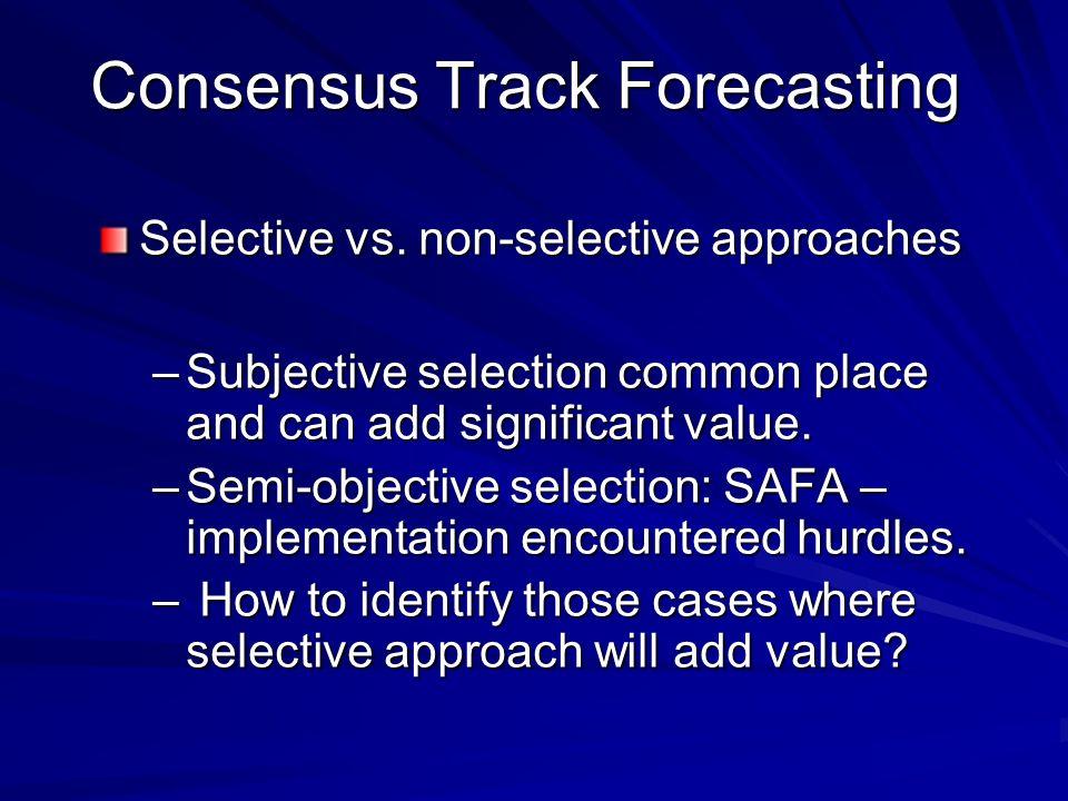 Consensus Track Forecasting Selective vs.
