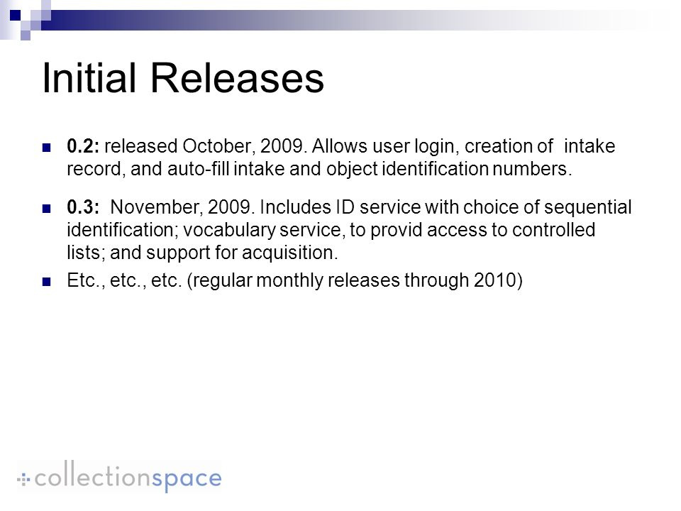 Initial Releases 0.2: released October, 2009.