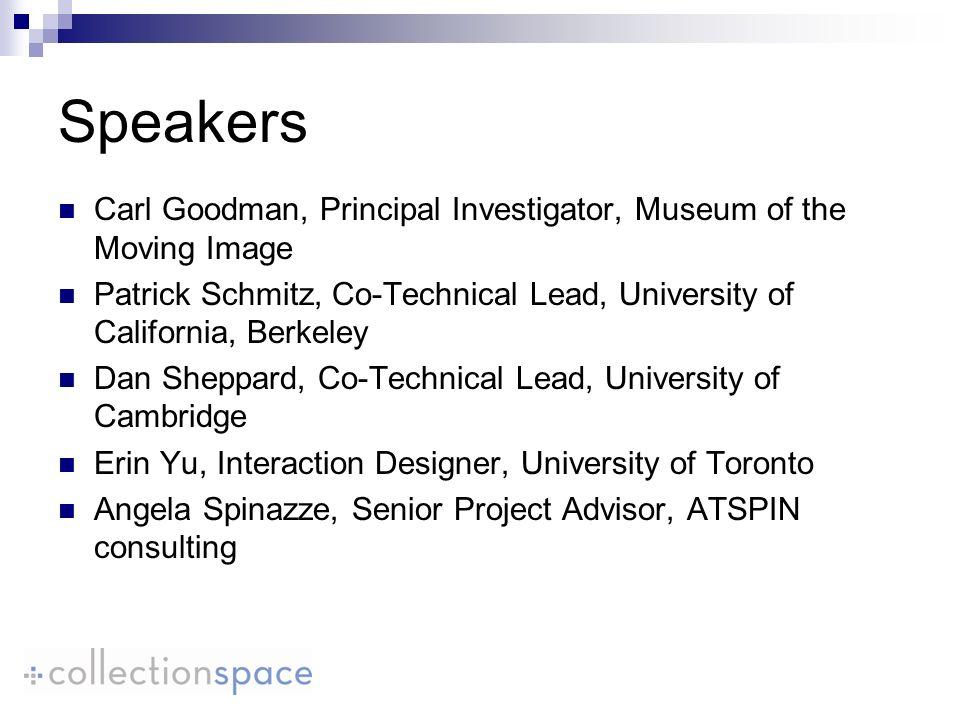 Speakers Carl Goodman, Principal Investigator, Museum of the Moving Image Patrick Schmitz, Co-Technical Lead, University of California, Berkeley Dan S