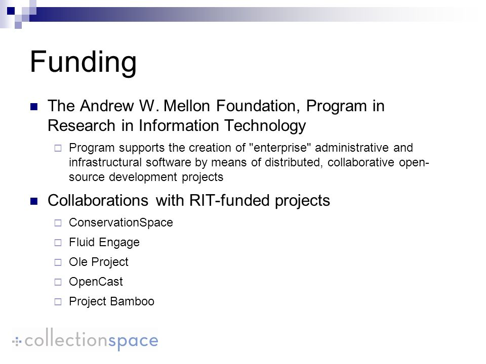 Funding The Andrew W. Mellon Foundation, Program in Research in Information Technology Program supports the creation of