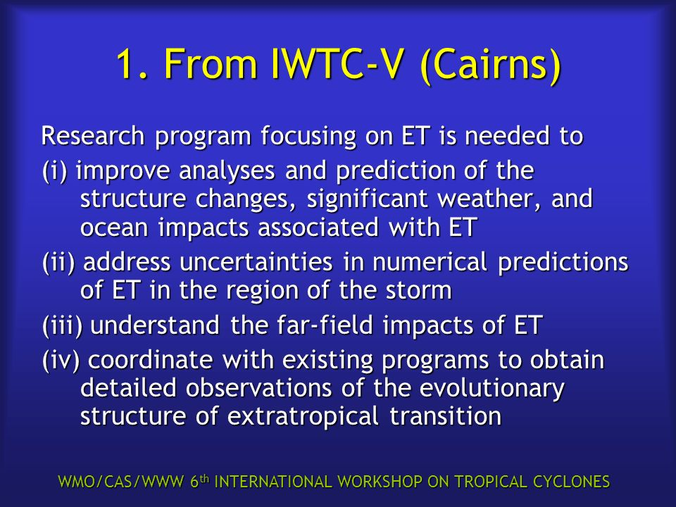WMO/CAS/WWW 6 th INTERNATIONAL WORKSHOP ON TROPICAL CYCLONES 1.
