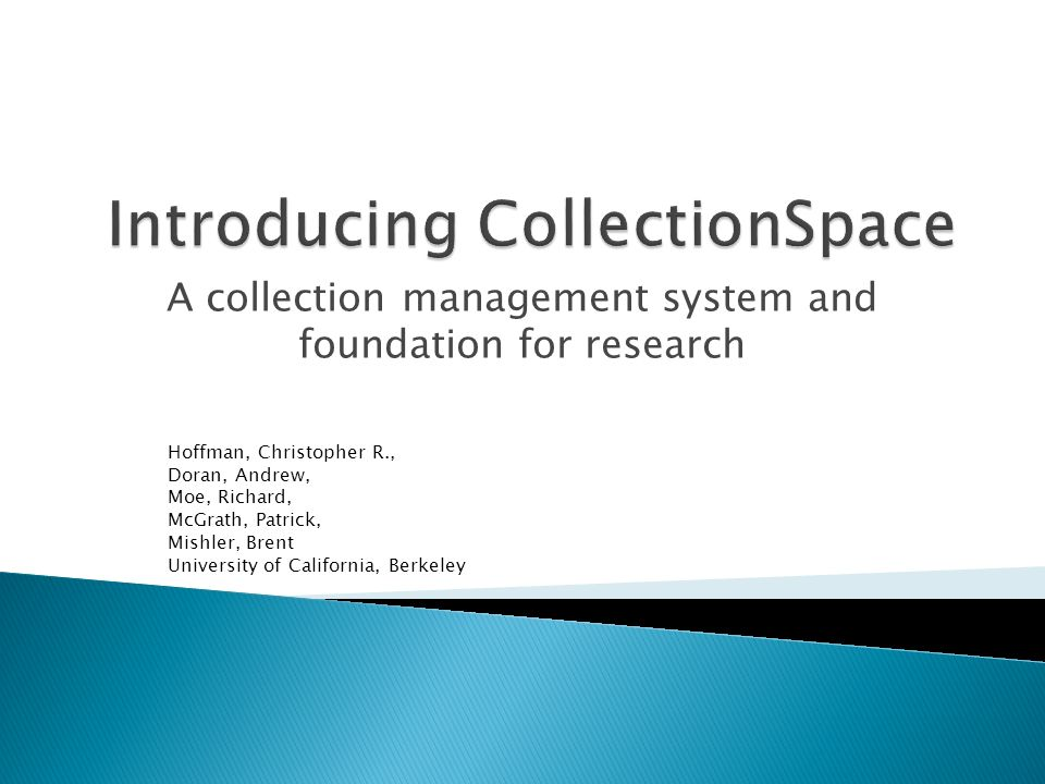 A collection management system and foundation for research Hoffman, Christopher R., Doran, Andrew, Moe, Richard, McGrath, Patrick, Mishler, Brent Univ