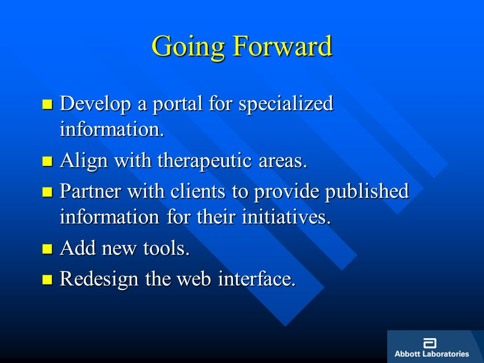 Going Forward Develop a portal for specialized information.