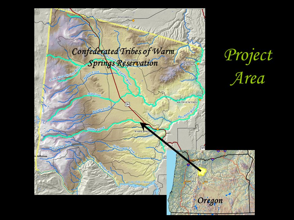 Project Area Oregon Confederated Tribes of Warm Springs Reservation