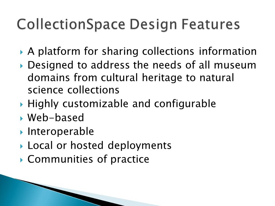 A platform for sharing collections information Designed to address the needs of all museum domains from cultural heritage to natural science collectio